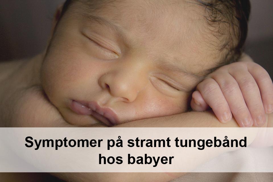 Symptomer på stramt tungebånd hos babyer